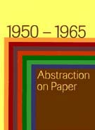 1950 - 1965: Abstraction on Paper