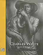 Charles White, Volume I of The David C. Driskell S...