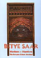 Betye Saar: Workers + Warriors, The Return of Aunt...