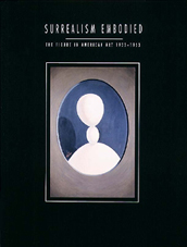 Surrealism Embodied: The Figure in American Art, 1...